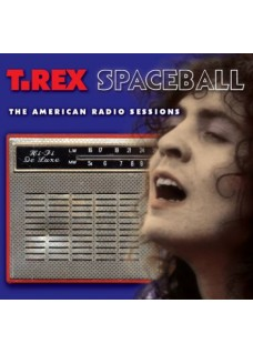 Spaceball    T. Rex   U.S Radio Broadcasts       Double CD