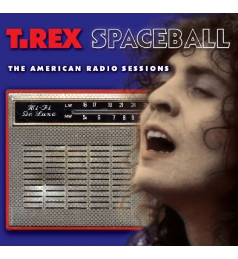 T. Rex                 Spaceball         U.S Radio Broadcasts       Double CD