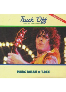 x Marc Bolan & T.Rex     TRUCK OFF    Tour Rehearsals   CD   **SOLD OUT***