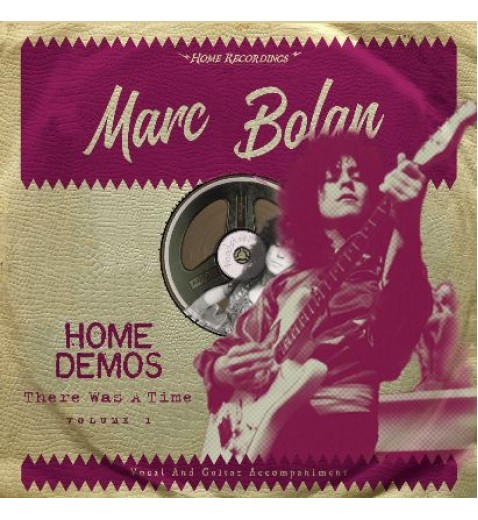 Marc Bolan  The Home demos      Volume One       There was a time