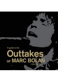 A Guide to the Outtakes of Marc Bolan - Book ******Temporarily unavailable******
